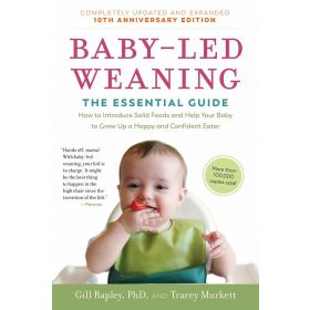 Baby-Led Weaning, The Essential Guide, Completely Updated and Expanded Tenth Anniversary Edition (Paperback)