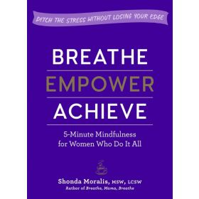 Breathe, Empower, Achieve (Paperback)