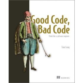 Good Code, Bad Code: Think Like a Software Engineer (Paperback)