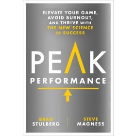 Peak Performance: Elevate Your Game, Avoid Burnout, and Thrive with the New Science of Success (Hardcover)