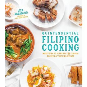 Quintessential Filipino Cooking: 75 Authentic and Classic Recipes of the Philippines (Paperback)