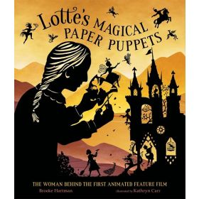 Lotte's Magical Paper Puppets: The Woman Behind the First Animated Feature Film (Hardcover)