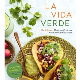 La Vida Verde: Plant-Based Mexican Cooking with Authentic Flavor (Paperback)