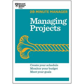 Managing Projects, HBR 20-Minute Manager Series (Paperback)