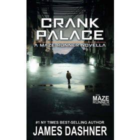 Crank Palace: A Maze Runner Novella (Paperback)