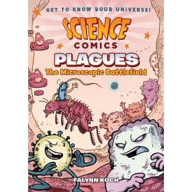 Science Comics: Plagues: The Microscopic Battlefield (Paperback)