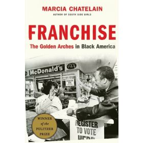Franchise: The Golden Arches in Black America (Paperback)