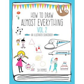 How to Draw Almost Everything, An Illustrated Sourcebook Vol. 2 (Paperback)