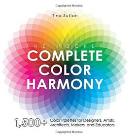 The Pocket Complete Color Harmony: 1,500 Plus Color Palettes for Designers, Artists, Architects, Makers, and Educators (Paperback)