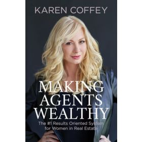 Making Agents Wealthy: The #1 Results Oriented System for Women in Real Estate (Paperback)