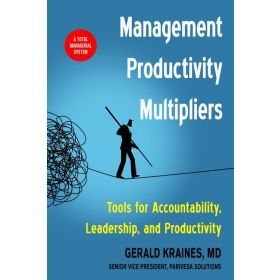 Management Productivity Multipliers: Tools for Accountability, Leadership, and Productivity (Paperback)