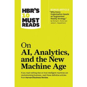 HBR's 10 Must Reads on AI, Analytics, and the New Machine Age (Paperback)
