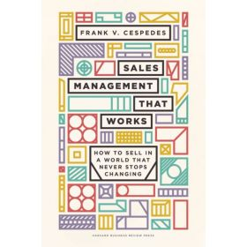 Sales Management That Works: How to Sell in a World that Never Stops Changing (Hardcover)