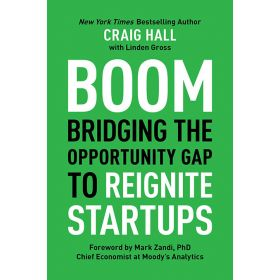 Boom: Bridging the Opportunity Gap to Reignite Startups (Hardcover)