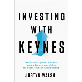 Investing with Keynes: How the World's Greatest Economist Overturned Conventional Wisdom and Made a Fortune on the Stock Market (Hardcover)