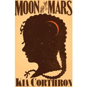 Moon and the Mars: A Novel (Hardcover)