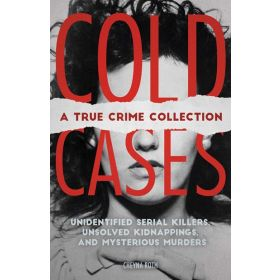 Cold Cases: A True Crime Collection (Paperback)