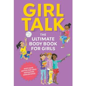 Girl Talk: The Ultimate Body & Puberty Book for Girls! (Paperback)