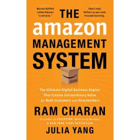 The Amazon Management System: The Ultimate Digital Business Engine That Creates Extraordinary Value for Both Customers and Shareholders (Hardcover)
