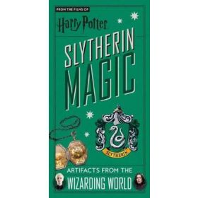 Harry Potter: Slytherin Magic, Artifacts from the Wizarding World (Hardcover)
