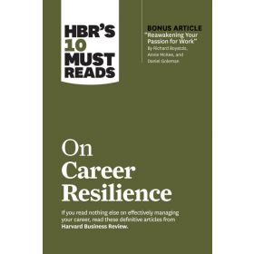 HBR's 10 Must Reads on Career Resilience (Paperback)