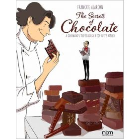 The Secrets of Chocolate: A Gourmand's Trip Through a Top Chef's Atelier (Hardcover)