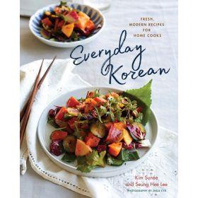Everyday Korean: Fresh, Modern Recipes for Home Cooks (Hardcover)