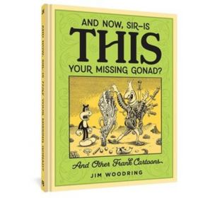 And Now, Sir? Is This Your Missing Gonad? (Hardcover)