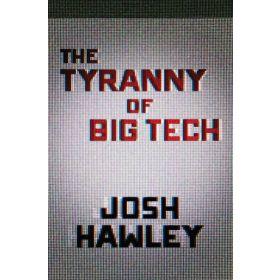 The Tyranny of Big Tech (Hardcover)