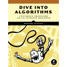 Dive Into Algorithms: A Pythonic Adventure for the Intrepid Beginner (Paperback)