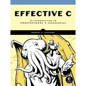 Effective C: An Introduction To Professional C Programming (Paperback)