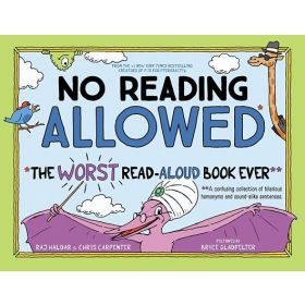 No Reading Allowed: The WORST Read-Aloud Book Ever (Hardcover)