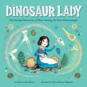 Dinosaur Lady: The Daring Discoveries of Mary Anning, the First Paleontologist (Hardcover)