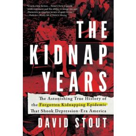 Kidnap Years: The Astonishing True History of the Forgotten Kidnapping Epidemic That Shook Depression-Era America (Paperback)