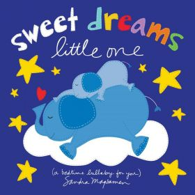 Sweet Dreams Little One: A Bedtime Lullaby For You (Board Book)