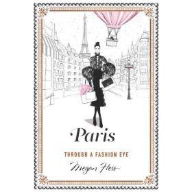 Paris: Through a Fashion Eye (Hardcover)