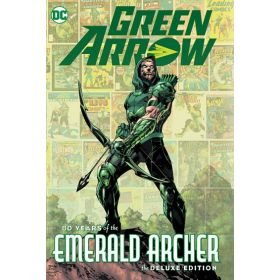 Green Arrow: 80 Years of the Emerald Archer, The Deluxe Edition (Hardcover)