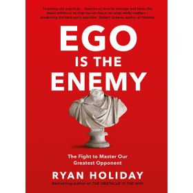 Ego is the Enemy: The Fight to Master Our Greatest Opponent (Paperback)