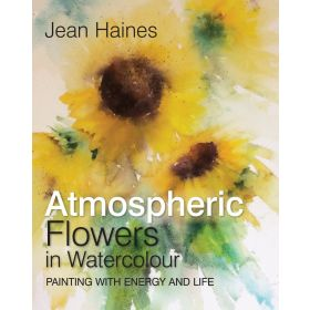 Atmospheric Flowers in Watercolour: Painting with Energy and Life (Hardcover)