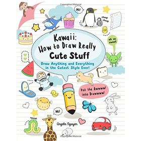Kawaii: How to Draw Really Cute Stuff: Draw Anything and Everything in the Cutest Style Ever! (Paperback)