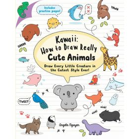 Kawaii: How to Draw Really Cute Animals: Draw Every Little Creature in the Cutest Style Ever (Paperback)