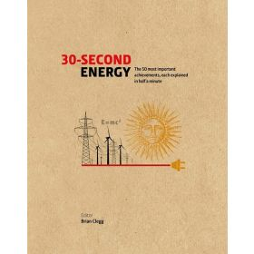 30-Second Energy: The 50 Most Fundamental Concepts in Energy, Each Explained in Half A Minute (Hardcover)