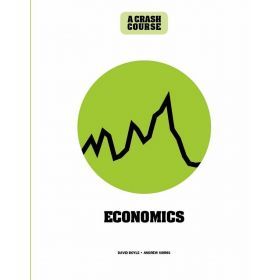 Economics: A Crash Course, Become An Instant Expert (Hardcover)
