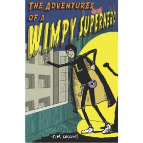 The Adventures of a Wimpy Superhero (Paperback)