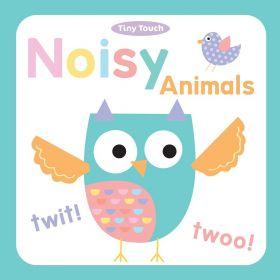 Tiny Touch: Noisy Animals (Board Book)