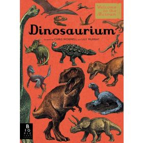 Dinosaurium, Welcome To The Museum (Hardcover)