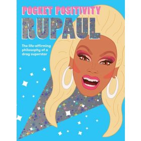 Pocket Positivity RuPaul: The Life-affirming Philosophy of a Drag Superstar (Hardcover)