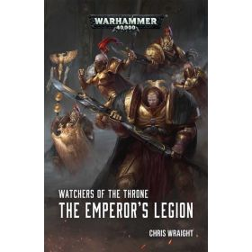 The Emperor's Legion: Warhammer 40,000: Watchers of the Throne (Paperback)