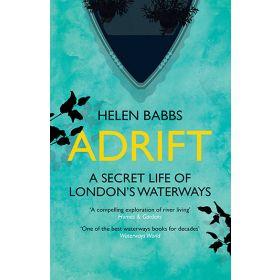 Adrift: A Secret Life of London's Waterways (Paperback)