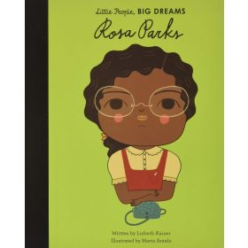 Little People, Big Dreams: Rosa Parks (Hardcover)
